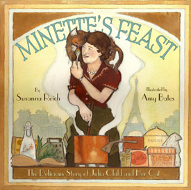 Minette's Feast: The Delicious Story of Julia Child and Her Cat